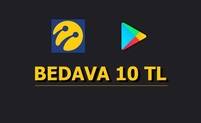Turkcell Bedava 10 TL Google Play