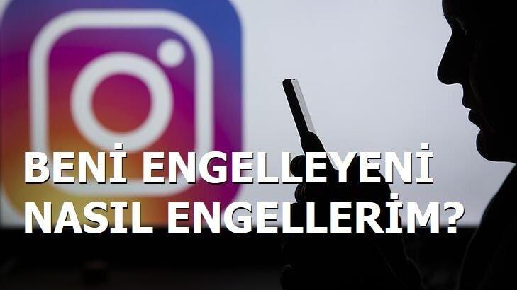 Instagramda Beni Engelleyeni Nasıl Engellerim