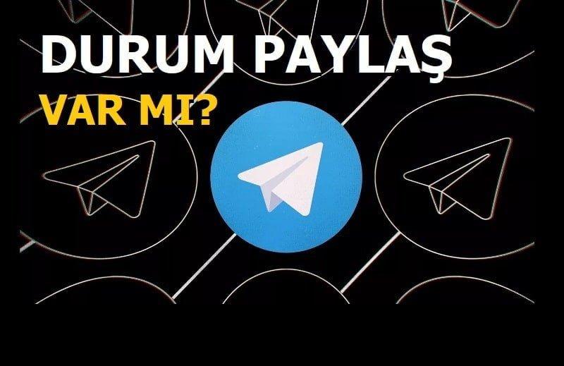 Telegramda Durum Paylaşma Var mı?
