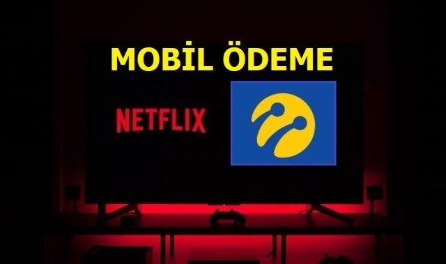 Netflix Turkcell mobil ödeme