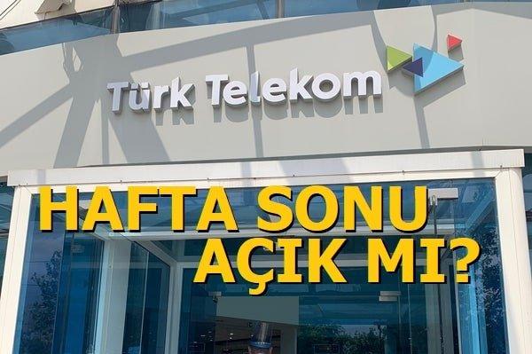 Türk Telekom Cumartesi Açık Mı?