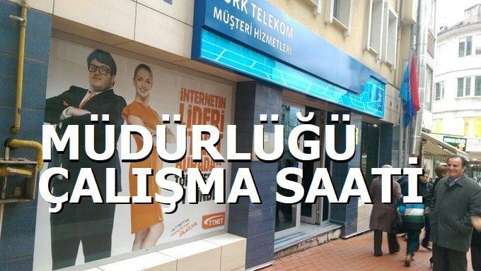 Türk Telekom Müdürlüğü Çalışma Saatleri 2021